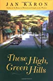 These High, Green Hills (The Mitford Years, Book 3) (0670869341) by Jan Karon