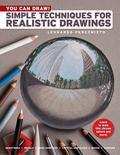 You Can Draw!: Simple Techniques for Realistic Drawings, by Leonardo Pereznieto