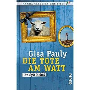 Die Tote am Watt: Ein Sylt-Krimi (Mamma Carlotta 1)