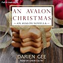 An Avalon Christmas (       UNABRIDGED) by Darien Gee Narrated by Carin Gilfry