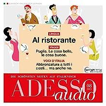 ADESSO audio - Al ristorante. 8/2015: Italienisch lernen Audio - Im Restaurant (       ungekürzt) von  div. Gesprochen von:  div.