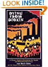 Dying from Dioxin: A Citizen's Guide to Reclaiming our Health and Rebuilding Democracy