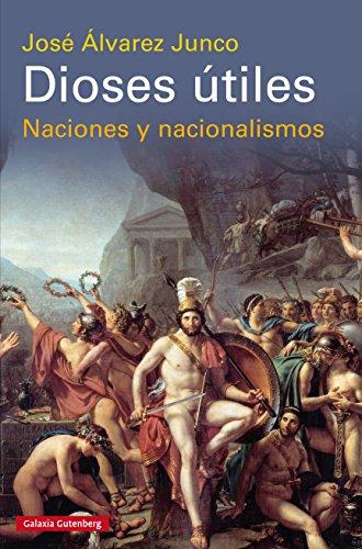 Dioses útiles: Naciones y nacionalismos