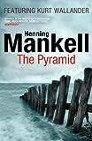 Henning Mankell The Pyramid: Kurt Wallander