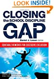 Closing the School Discipline Gap: Equitable Remedies for Excessive Exclusion (Disability, Equity, and Culture)