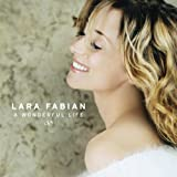 Wonderful Life ~ Lara Fabian