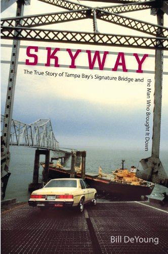 skyway-the-true-story-of-tampa-bays-signature-bridge-and-the-man-who-brought-it-down