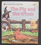 img - for THE PIG AND THE WITCH (Whitman Tell a Tale) 1990 ed book / textbook / text book