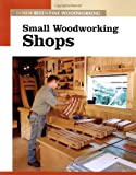 img - for Small Woodworking Shops (New Best of Fine Woodworking) book / textbook / text book