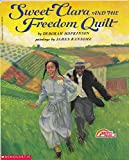 Sweet Clara and The Freedom Quilt (0590424858) by Hopkinson, Deborah