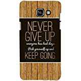For Samsung Galaxy On7 (2016) Never Give Up Everyone Had Bad Days. Pick Yourself Up And Keep Going ( Never Give Up Everyone Had Bad Days. Pick Yourself Up And Keep Going, Good Quotes, Wood Board ) Printed Designer Back Case Cover By FashionCops