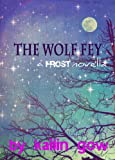 The Wolf Fey Novelette (The Frost Series)
