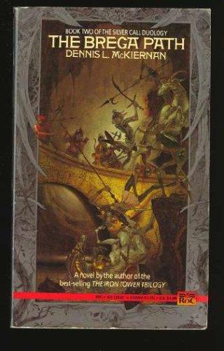 The Brega Path (Silver Call Duology), DENNIS L. MCKIERNAN