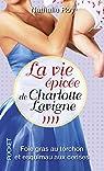 La vie épicée de Charlotte Lavigne, tome 2 : Bulles de Champagne et sucre à la crème par Roy