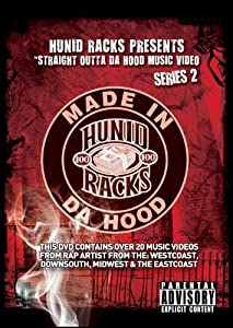 Hunid Racks Presents: Straight Outta Da Hood Music Videos Vol. 2