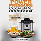 The Power Pressure Cooker XL Cookbook: Storm Your Way to a Delicious Meal Effortlessly Hörbuch von Diana Watson Gesprochen von: Mary Phillips