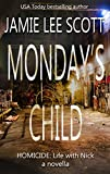 Monday's Child: A Murder Mystery Series (Homicide: Life with Nick Book 1)