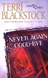 Never Again Good-Bye (031020707X) by Blackstock, Terri