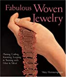 Fabulous Woven Jewelry: Plaiting, Coiling, Knotting, Looping and Twining with Fibre and Metal (Lark Jewelry Book) cover image