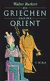 Die Griechen und der Orient. (3406502474) by Walter Burkert