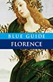 Blue Guide Florence (Tenth Edition)  (Blue Guides)