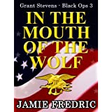 In the Mouth of the Wolf (Navy SEAL Grant Stevens)di Jamie Fredric