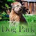 The Dog Park (       UNABRIDGED) by Laura Caldwell Narrated by Therese Plummer