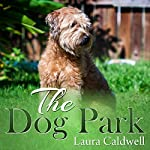 The Dog Park | Laura Caldwell