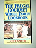 Frugal Gourmet Whole Family Cookbook (0380720620) by Jeff Smith