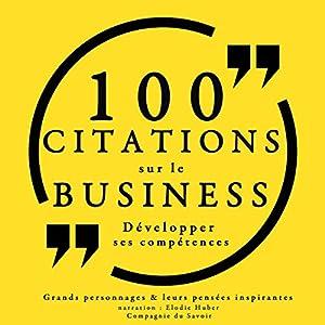 100 citations sur le business : Développer ses compétences | Livre audio