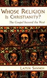 img - for Whose Religion Is Christianity?: The Gospel beyond the West book / textbook / text book
