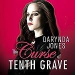 The Curse of Tenth Grave | Darynda Jones