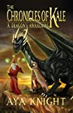 The Chronicles of Kale: A Dragon's Awakening (Book 1) (English Edition)