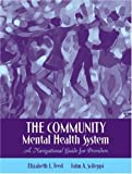 img - for The Community Mental Health System: A Navigational Guide for Providers by Teed, Elizabeth L., Scileppi, John A. (2006) Paperback book / textbook / text book
