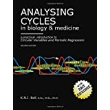 Analysing Cycles in Biology & Medicine-A Practical Introduction to Circular Variables & Periodic Regressionby Kim N. I. Bell