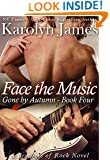Face the Music (Gone by Autumn Book Four) (A Brothers of Rock Novel)