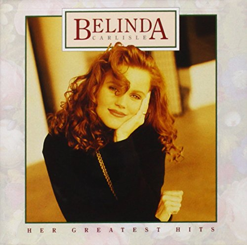 Belinda Carlisle - The Best Girl Power Album... Ever - Zortam Music