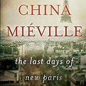 The Last Days of New Paris   [China Miéville]