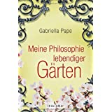 Meine Philosophie lebendiger Grtenvon &#34;Gabriella Pape&#34;