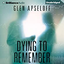 Dying to Remember (       UNABRIDGED) by Glen Apseloff Narrated by Jeff Crawford