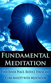 (FREE on 2/21) Fundamental Meditation: Increase Mindfulness, Find Inner Peace, Reduce Stress And Curb Anxiety With Meditation by Sid Akula - http://eBooksHabit.com