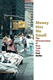 img - for Money Has No Smell: The Africanization of New York City book / textbook / text book
