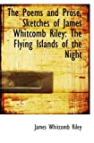 The Poems and Prose, Sketches of James Whitcomb Riley: The Flying Islands of the Night
