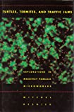 Turtles, Termites, and Traffic Jams: Explorations in Massively Parallel Microworlds (0262181622) by Mitchel Resnick