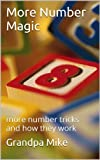 More Number Magic: more number tricks and how they work