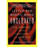 img - for [(Little Red Riding Hood Uncloaked: Sex, Morality, and the Evolution of a Fairy Tale)] [Author: Catherine Orenstein] published on (August, 2003) book / textbook / text book