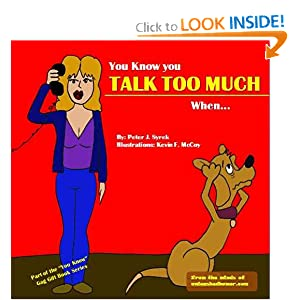 Amazon.com: You Know you Talk Too Much When (9780983047124): Peter ,