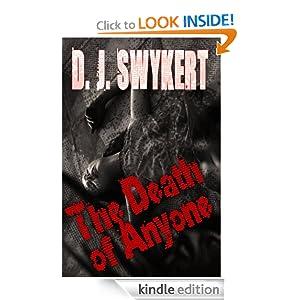 http://www.amazon.com/The-Death-of-Anyone-ebook/dp/B00BNQ6S74/ref=sr_1_4?ie=UTF8&qid=1383331178&sr=8-4&keywords=DJ+Swykert