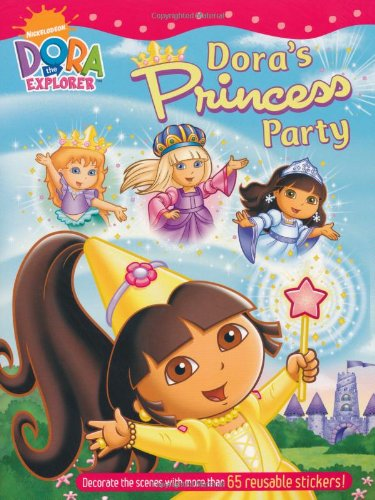 Doras Princess Party Sticker Book (Dora the Explorer)