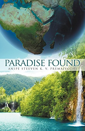 Book: Paradise Found by Anipe Steeven K. V. Premajyothi